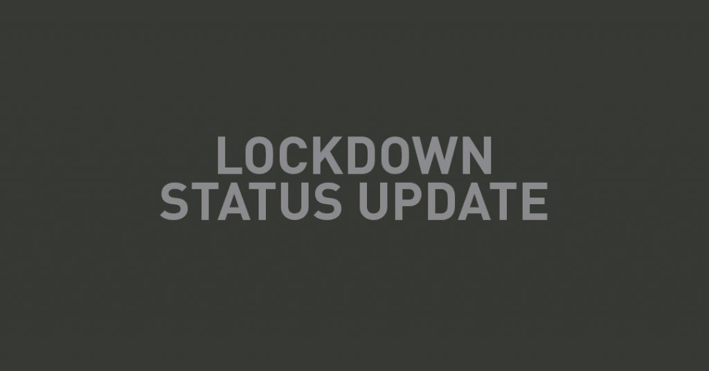 Lockdown Status Update