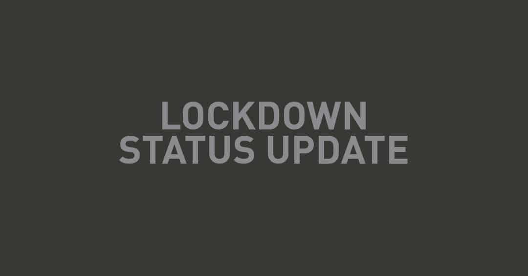 Lockdown Status Update